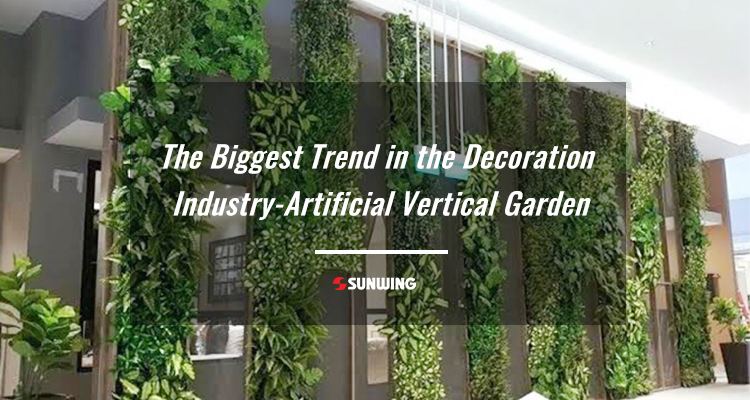 The Biggest Trend in the Decoration Industry-Artificial Vertical Garden